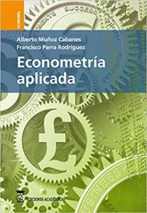 Libro de Econometria Aplicada - Alberto Muñoz y Francisco Parra