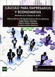 Libro de Calculo para Empresarios y Economistas - Alfonso Herrero de Egana, Angel Muñoz, Alberto Muñoz y Azahara Muñoz